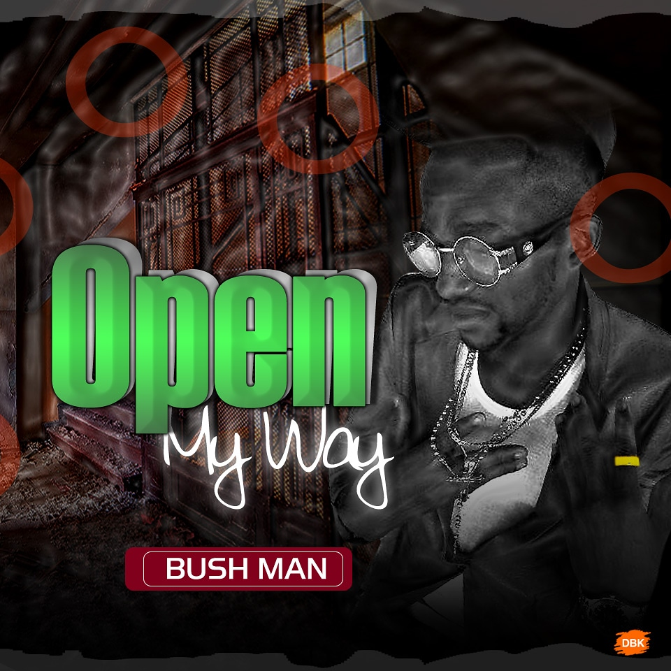 Bush Man - Open My Way