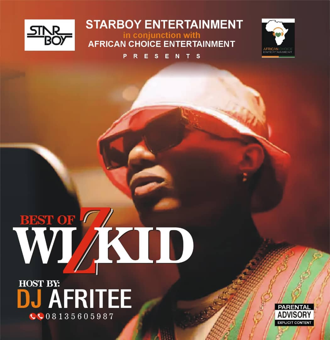 Dj Afritee - Best Of Wizkid