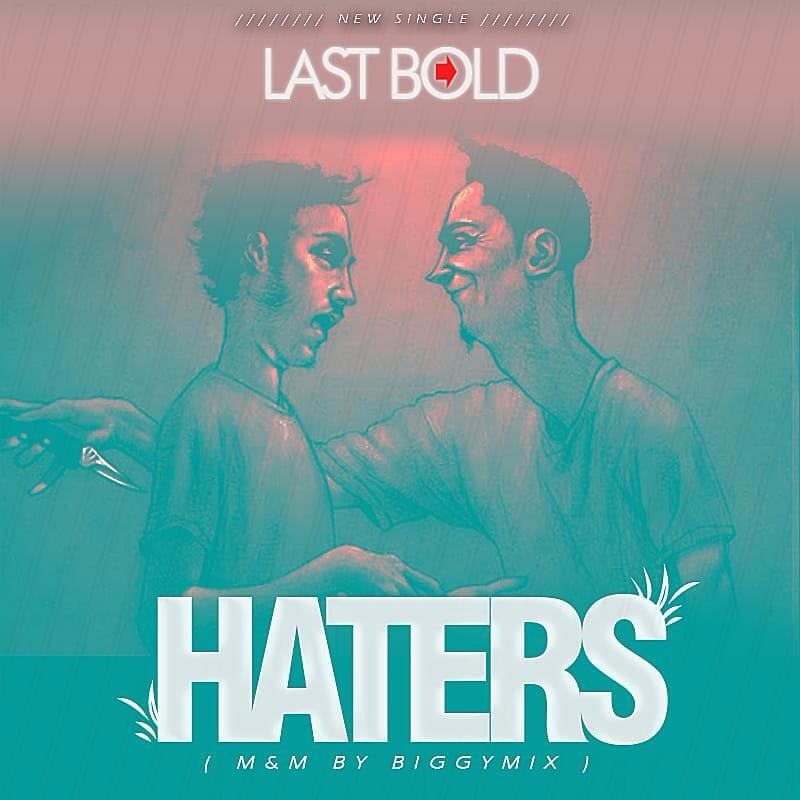Last Bold - Haters