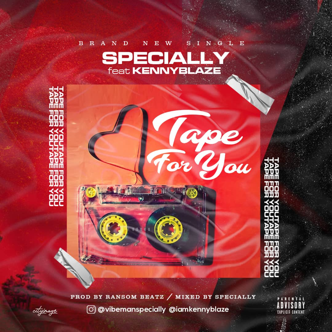 Specially Ft. Kenny Blaze - Tape For You