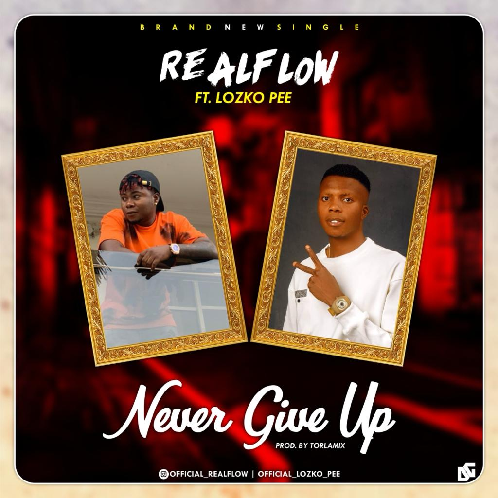 Realflow Ft. Lokzo Pee - Never Give Up