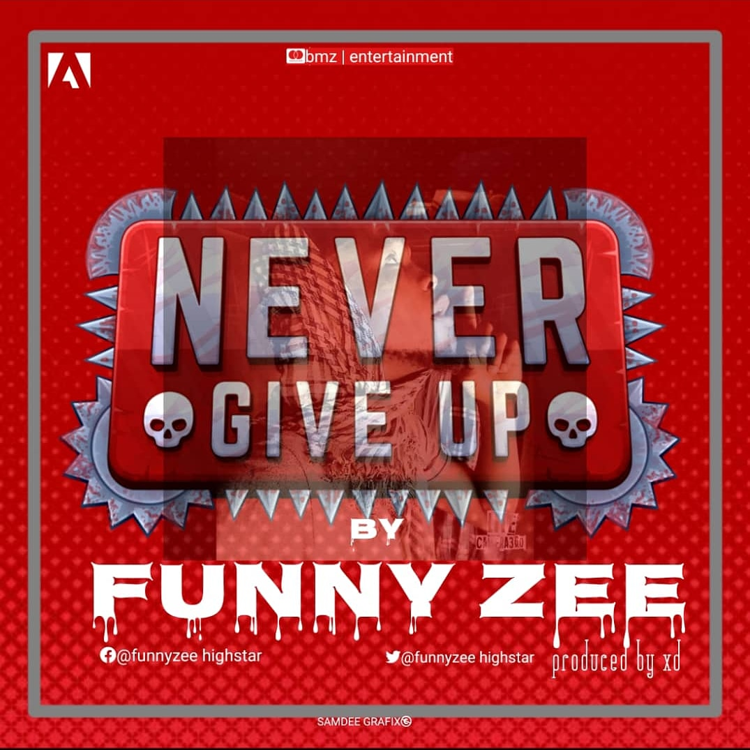 Funnyzee - Never Give Up