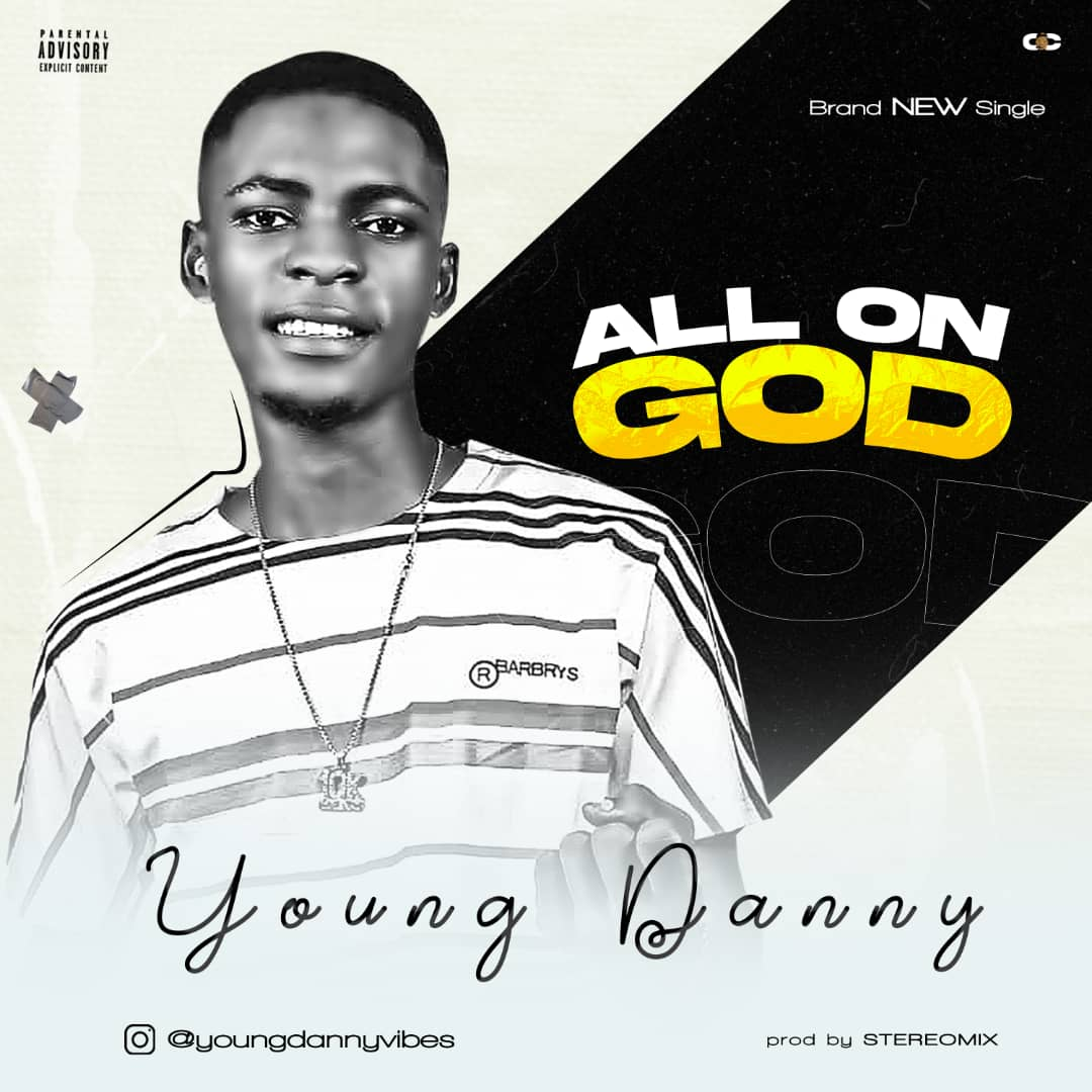 Young Danny - All On God