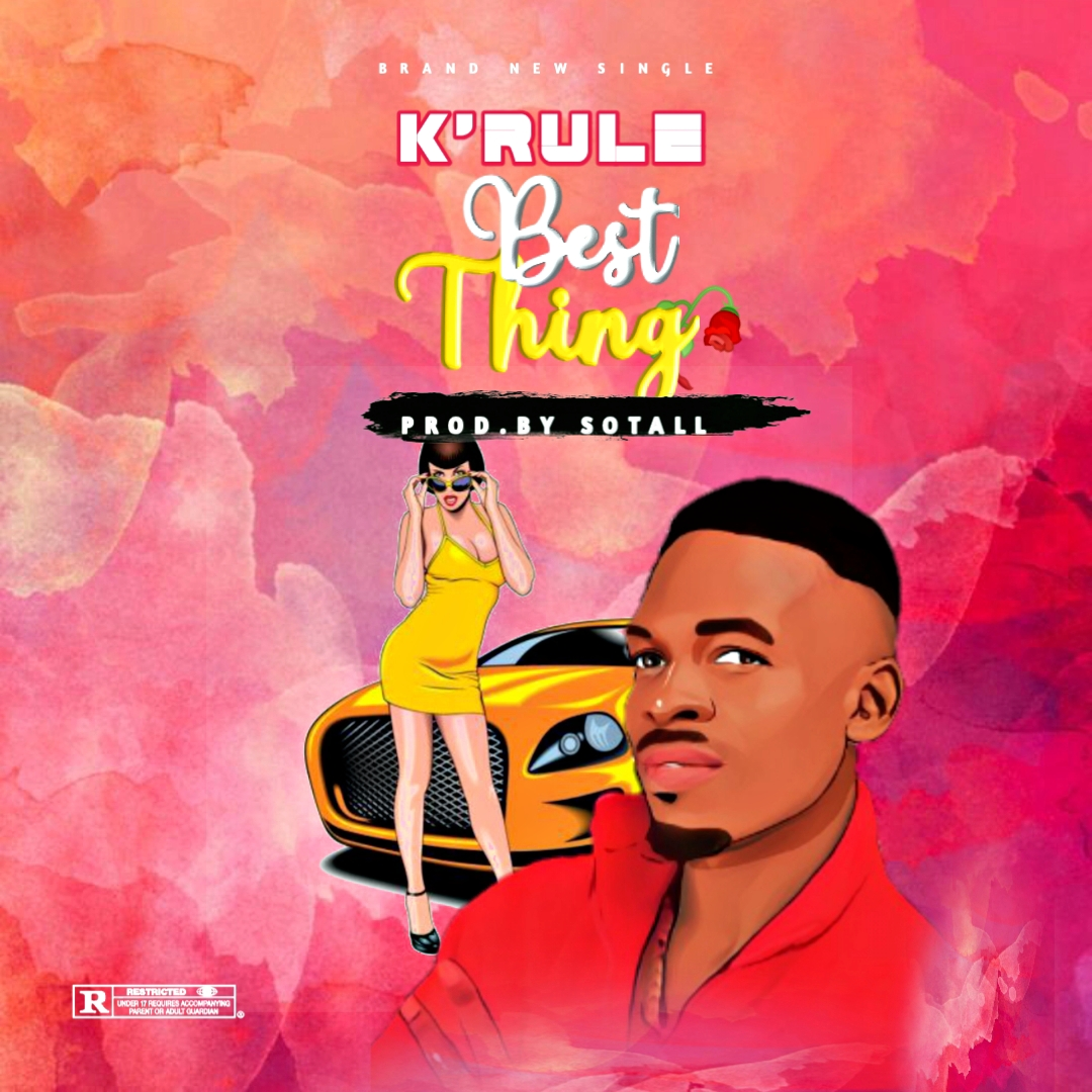 K'rule - Best Thing (Prod. By Sotall)